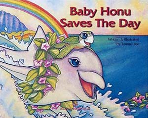 BABY HONU SAVES THE DAY by Tammy Yee