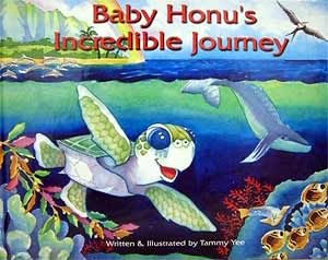 BABY HONU'S INCREDIBLE JOURNEY by Tammy Yee